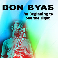 Don Byas - I'm Beginning to See the Light