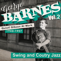 George Barnes - Quiet! Gibson at Work Vol. 2 - 1940/57 - Swing and Country Jazz