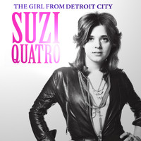 Suzi Quatro - The Girl from Detroit City