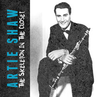 Artie Shaw - The Skeleton in the Closet