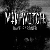 Dave Gardner - Mad Witch
