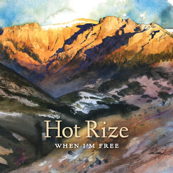 Hot Rize - When I'm Free