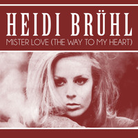 Heidi Brühl - Mister Love (The Way to My Heart)