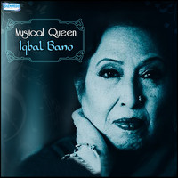 Iqbal Bano - Musical Queen - Iqbal Bano