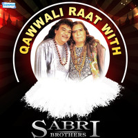 Sabri Brothers - Qawwali Raat with Sabri Brothers