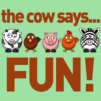 Sound Effects - The Cow Says... Fun! - 60 Silly Sound Effects for Laughing and Learning with Your Child: Animal Sounds, Planes, Trains, And More!