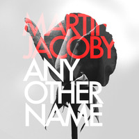 Martin Jacoby - Any Other Name