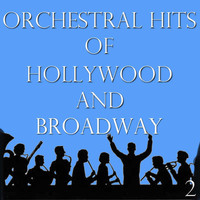 Royal Philharmonic Orchestra - Orchestral Hits of Hollywood and Broadway, Vol. 2