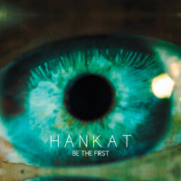 Hankat - Be The First