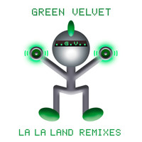 Green Velvet - La La Land (Remixes)