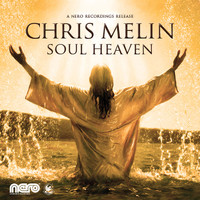 Chris Melin - Soul Heaven (2012 Edit)