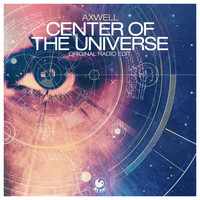 Axwell - Center of the Universe (Original Radio Edit)