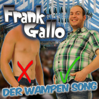 Frank Gallo - Der Wampen Song