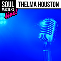 Thelma Houston - Soul Masters: Thelma Houston (Live)