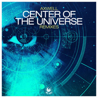 Axwell - Center of the Universe (Remixes)