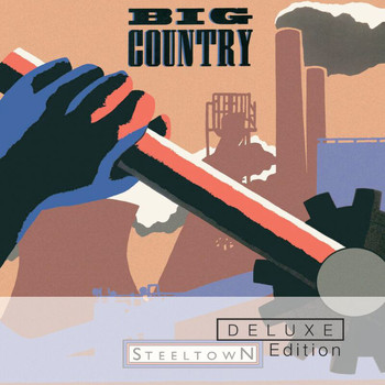 Big Country - Steeltown (Deluxe)