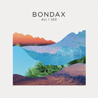 Bondax - All I See (Remixes)