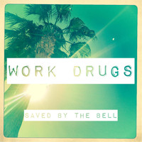Work Drugs - Saved By the Bell