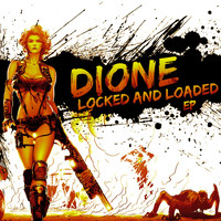 Dione - Locked & Loaded