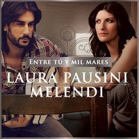 Laura Pausini - Entre tú y mil mares (with Melendi)