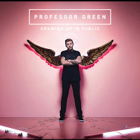 Professor Green - Growing Up In Public (Deluxe [Explicit])