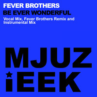Fever Brothers - Be Ever Wonderful