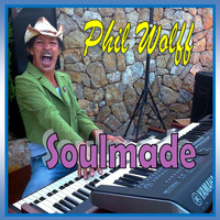 Phil Wolff - Soulmade