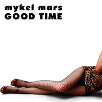 Mykel Mars - Good Time
