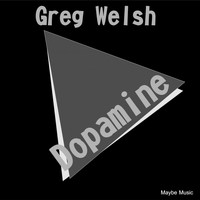 Greg Welsh - Dopamine