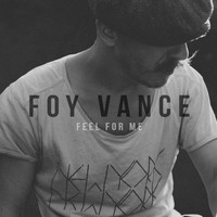 Foy Vance - Feel For Me