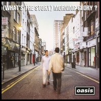 Oasis - (What's the Story) Morning Glory? (Remastered) (Deluxe Version)
