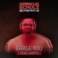 Markus Schulz - Erase You (feat. Lady V)