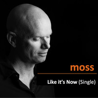 Moss - Like It's Now  - Single