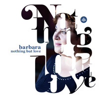 Barbara - Nothing but Love