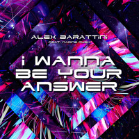 Alex Barattini - I Wanna Be Your Answer