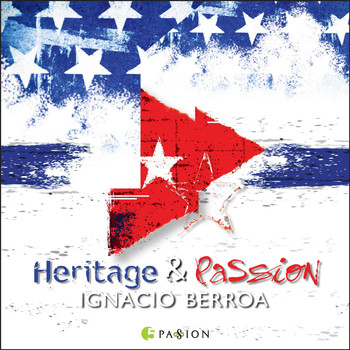 Ignacio Berroa - Heritage and Passion