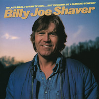 Billy Joe Shaver - I'm Just an Old Chunk of Coal...But I'm Gonna Be a Diamond Someday