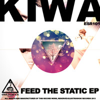 Kiwa - Feed The Static EP