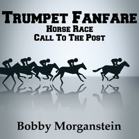 Bobby Morganstein - Trumpet Fanfare - Horse Race Call to the Post (Ringtone)