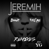 Jeremih - Don't Tell 'Em (Remixes [Explicit])