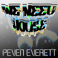 Peven Everett - We Need House
