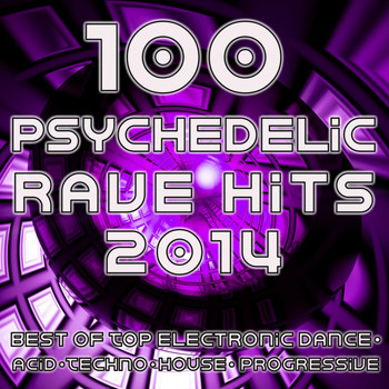 Mr Fer - Psychedelic Rave Hits 2014 - 100 Best of Top Electronic Dance Acid Techno House Progressive Goa Trance