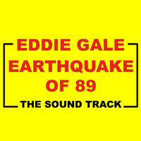 Eddie Gale - Earthquake of 89