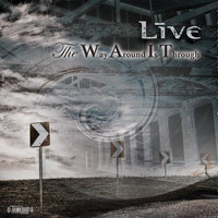 Live - The Way Around Is Through