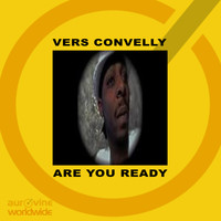 Vers Convelly - Are You Ready