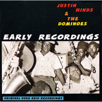 Justin Hinds, The Dominoes / - Early Recordings