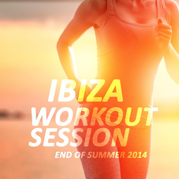 Various Artists - Ibiza Workout Session - End of Summer 2014