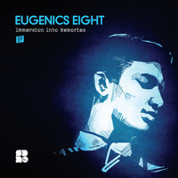 Eugenics Eight - Immersion Into Memories