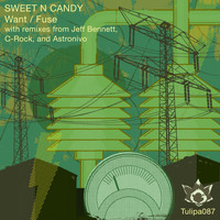 Sweet N Candy - Want / Fuse