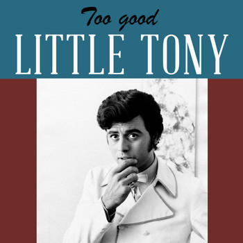 Little Tony - Too good